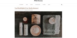 Wild Stories Nachhaltigkeit im Badezimmer